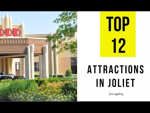 Top 12. Best Tourist Attractions in Joliet, Illinois