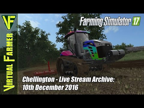 Farming Simulator 17 - Chellington - Live Stream Archive: 10th December 2016