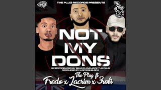 Play Not My Dons (feat. Fredo, Lacrim & 3Robi)