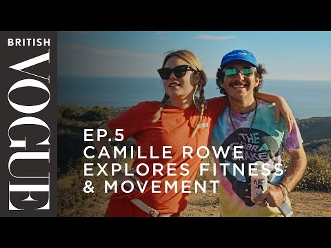 Camille Rowe Explores Fitness & Movement | S1, E5 | What on Earth is Wellness? | British Vogue
