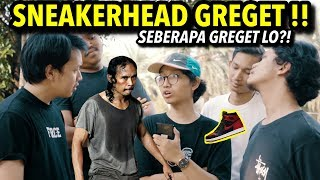 Video SEBERAPA GREGET LO? #SNEAKERHEAD EDITION ! 😂 download MP3, 3GP, MP4, WEBM, AVI, FLV November 2018