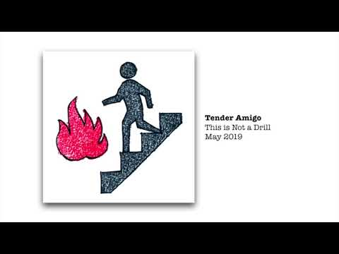 Tender Amigo - This is Not a Drill (Full Album)