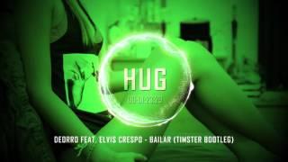 Deorro feat. Elvis Crespo - Bailar (Timster Bootleg)