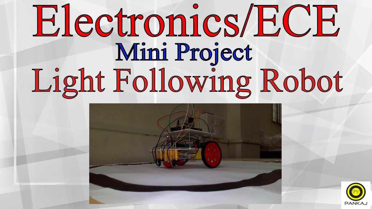 Light following robot using arduino electronics ece