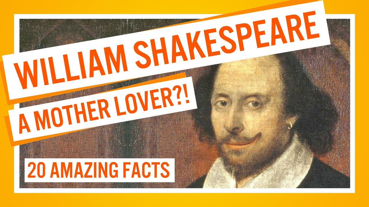 WILLIAM SHAKESPEARE A MOTHER LOVER? - 20 AMAZING FACTS #4 - YouTube
