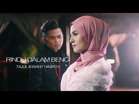 Tajul & Wany Hasrita - Rindu Dalam Benci (Official Music Video)