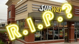 5 Reasons Subway May Be Closing Down