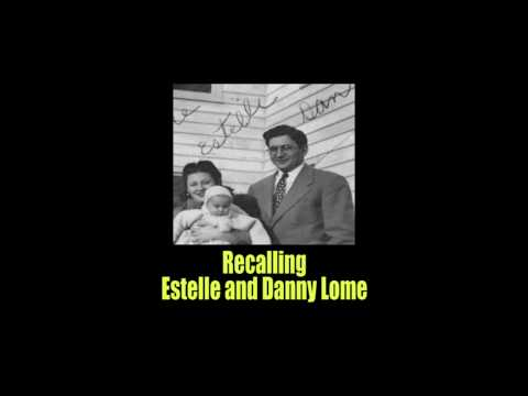 Remembering Estelle and Danny Lome