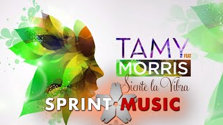 Tamy feat. Morris - Siente la Vibra | Official Single