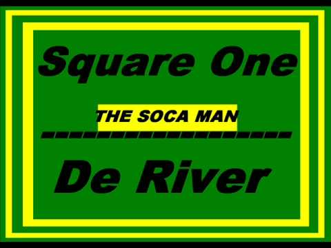 Square One - De River [SOCA]