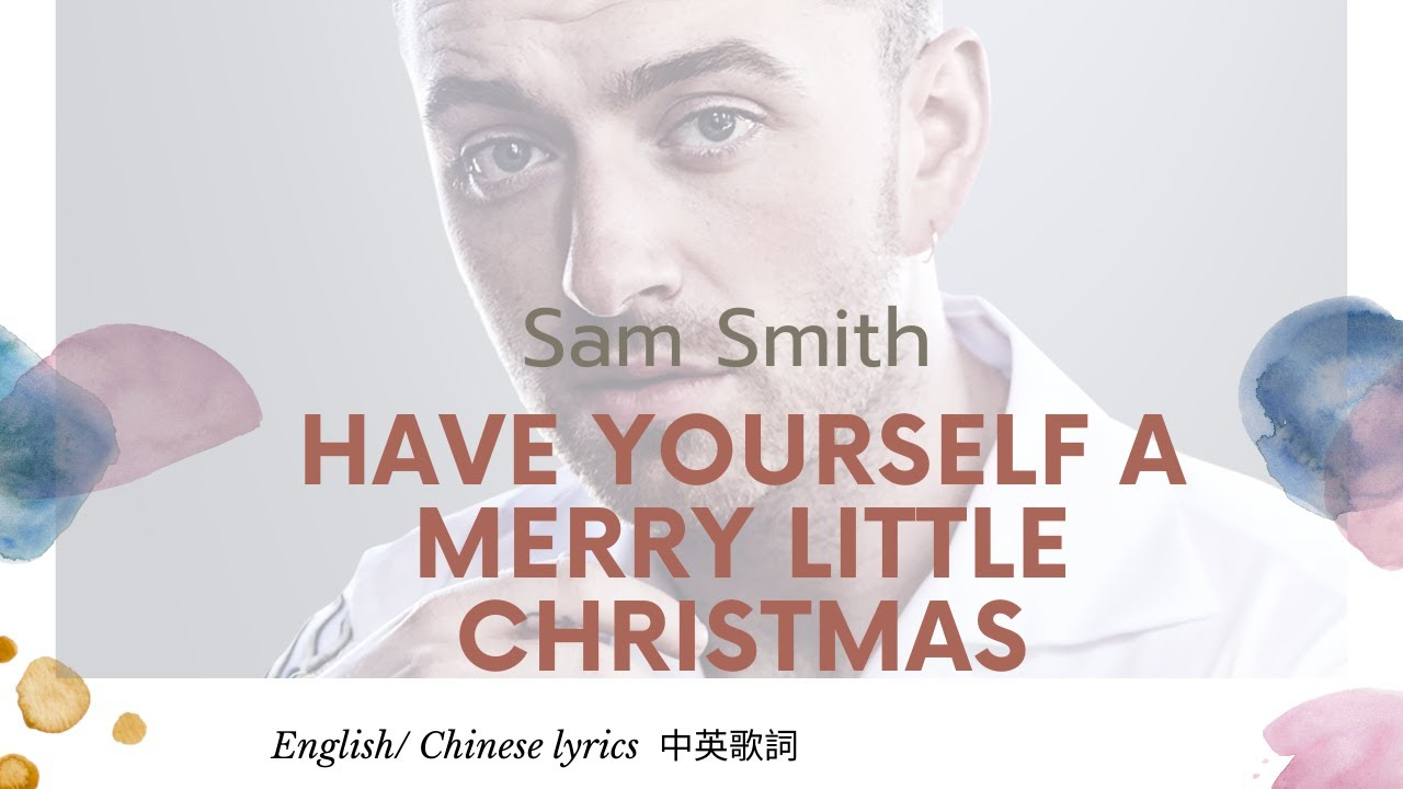 Sam Smith Have Yourself A Merry Little Christmas