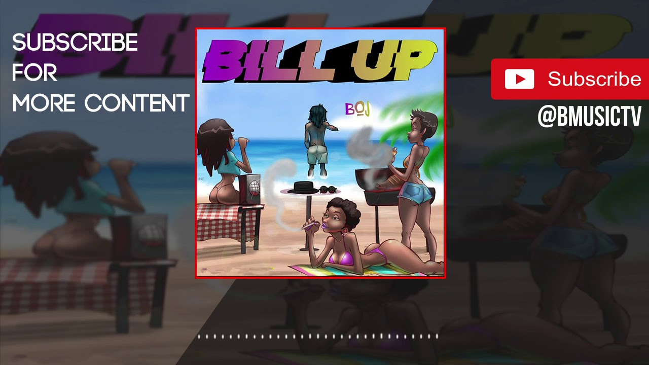 Download BOJ - Bill UP (OFFICIAL AUDIO 2018)