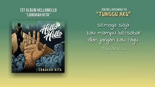 Hellomello - Tunggu Aku Feat. Ivan Glory Of Love   Lyric Video