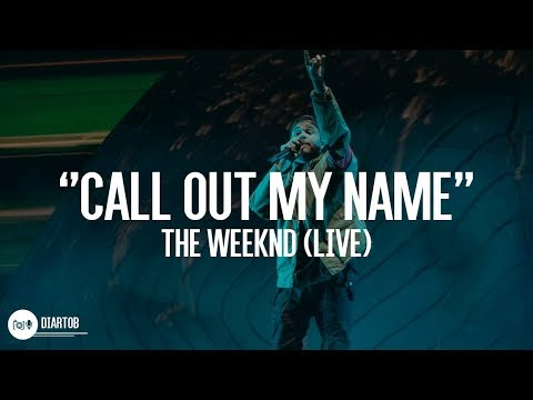► The Weeknd - Call Out My Name (LIVE HD)