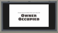 Homes Financed With FHA Loans Must Be Owner Occupied