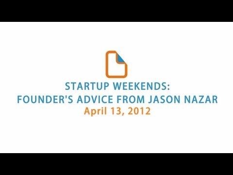 Startup Weekends: Founder's Advice From Jason Nazar