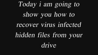 How to recover 100% virus infected hidden files from your hard drive,USB or Memory card.
