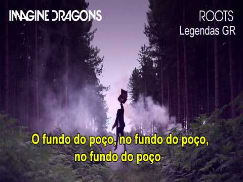 Imagine Dragons - Roots (LEGENDADO BR)