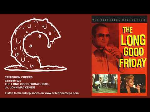Criterion Creeps Ep. 22: The Long Good Friday