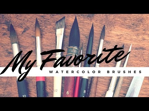My Top 10 Favorite Watercolor Brushes