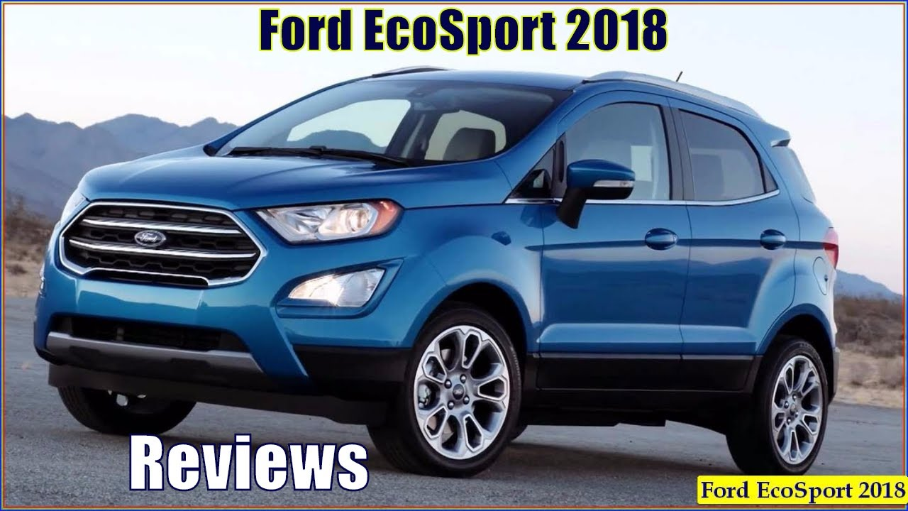 novo ford ecosport 2018 titanium interior and exterior. Black Bedroom Furniture Sets. Home Design Ideas