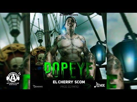 El Cherry Scom - Popeye - Prod. DJ PATIO