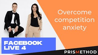 """FACEBOOK LIVE 4 """"Overcome Competition Anxiety"""""""