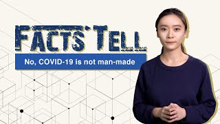 Facts Tell: No, COVID-19 is not man-made