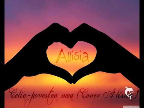 Celia-Povestea mea(cover Alissia)