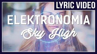 Elektronomia - Sky High [LYRICS]  • No Copyright Sounds • - Stafaband