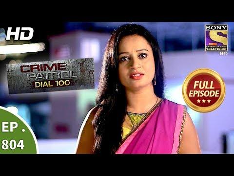 Crime Patrol Dial 100 – Ep 804 – Full Episode – 21st June, 2018