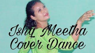 Ishq Meetha | Dance Cover | Palak Muchhal new song 2020 | Nena Niku