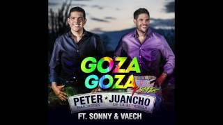 Goza Goza - Peter Manjarrés & Juancho de la Espriella FT Sonny & Vaech