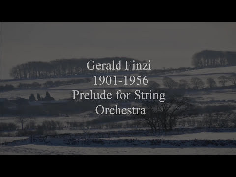 Gerald Finzi - Prelude for String Orchestra in F Minor: Op. 25