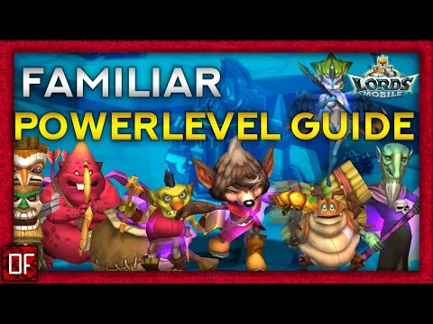How To POWERLEVEL Your FAMILIARS - Lords Mobile