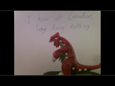 1 hour of Groudon toy doing absolutely nothing