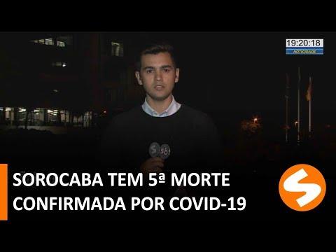 Sorocaba tem quinta morte por covid-19 confirmada - TV Sorocaba SBT