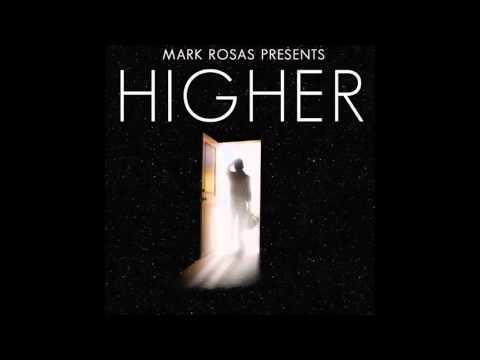 Mark Rosas - Higher [HQ]
