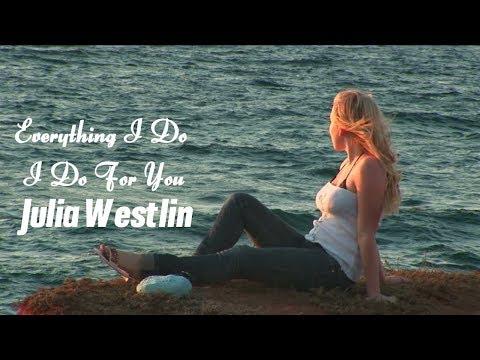 Everything I Do I do for You  - Julia Westlin (tradução) HD