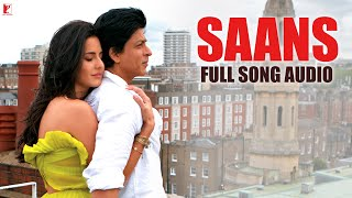 Audio | Saans | Full Song | Jab Tak Hai Jaan | Mohit Chauhan, Shreya Ghoshal | A. R. Rahman | Gulzar