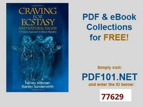 Craving for Ecstasy and Natural Highs A Positive Approach to Mood Alteration