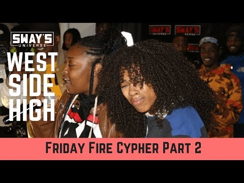 Friday Fire Cypher: West Side High School Part 2 | Sway's Universe