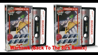 Download Warhawk Back To The 80's Remix MP3 song and Music Video