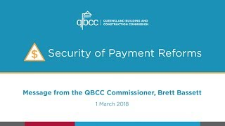 Security of Payment Reforms - Message from Commissioner Brett Bassett