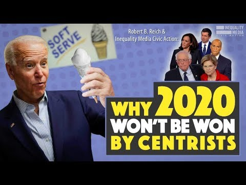 Robert Reich: Why 2020 Won't Be Won By Centrists