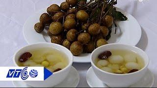 Thơm ngon, bổ dưỡng với các món ngon từ nhãn | VTC