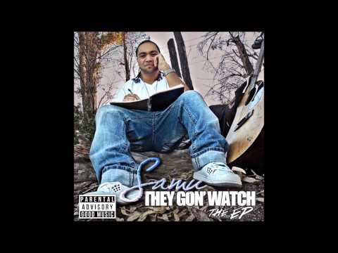 Samu - They Gon' Watch