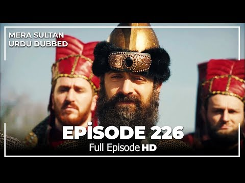Mera Sultan - Episode 226  (Urdu Dubbed)