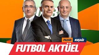 Futbol Aktüel - Derbi Özel 27 Şubat 2017