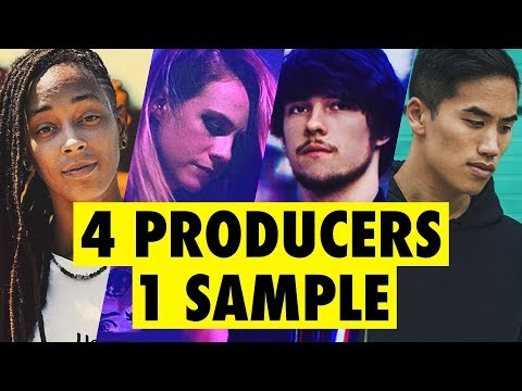 4 PRODUCERS FLIP THE SAME SAMPLE feat. Virtual Riot, Bad Snacks, Sarah the Illstrumentalist
